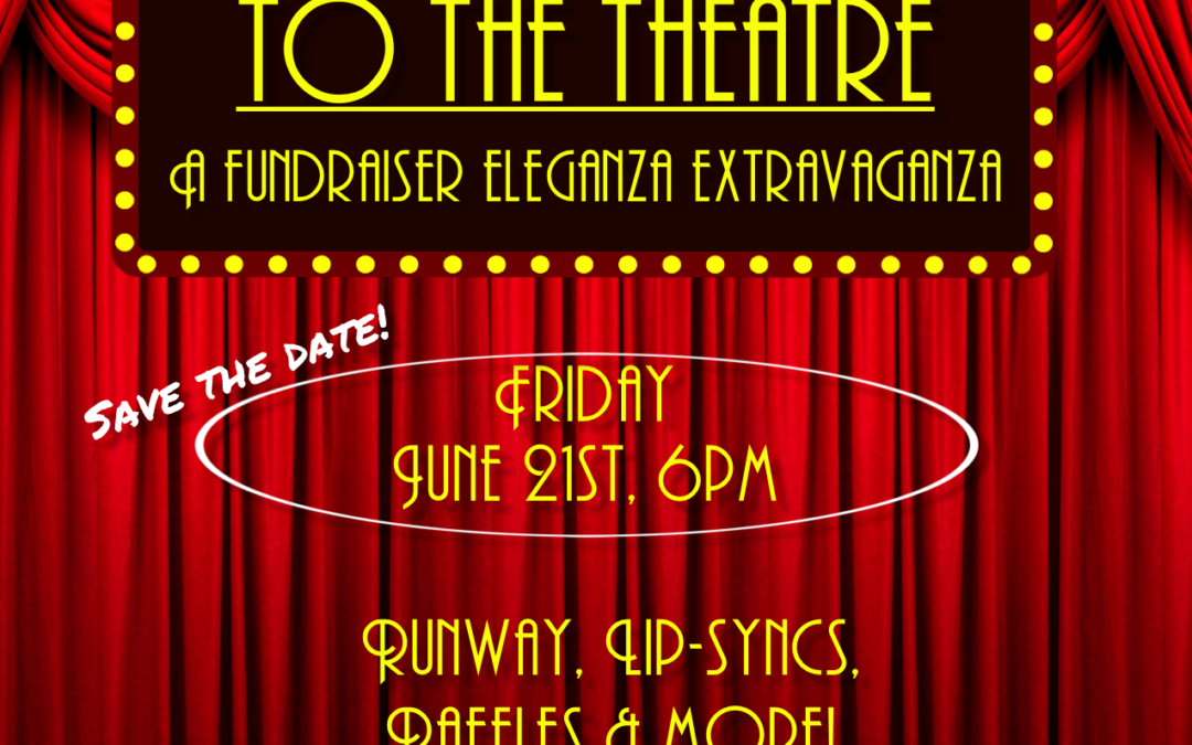"""FRIDAY, JUNE 21st 6:00PM """"DRAG ME TO THE THEATRE"""""""
