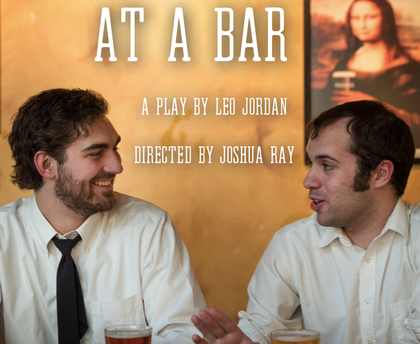 "JULY 19-21 7:00PM ""Two Guys At A Bar"" – by Leo Jordan"