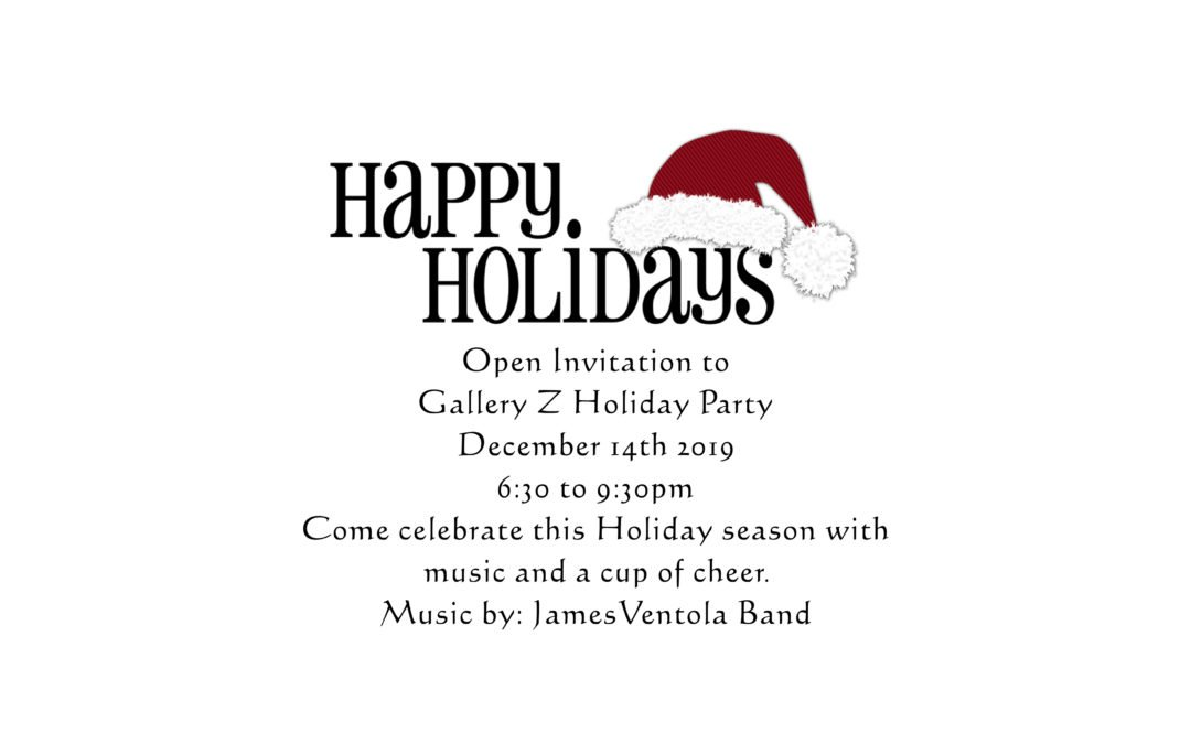 GALLERY Z CHRISTMAS PARTY! (SAT, DEC. 14th) 6:30-9:30pm